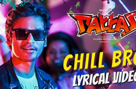 Chill Bro song Lyrics – Pattas (2020)