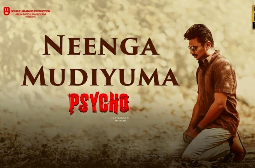 Neenga Mudiyuma Song Lyrics – Psycho
