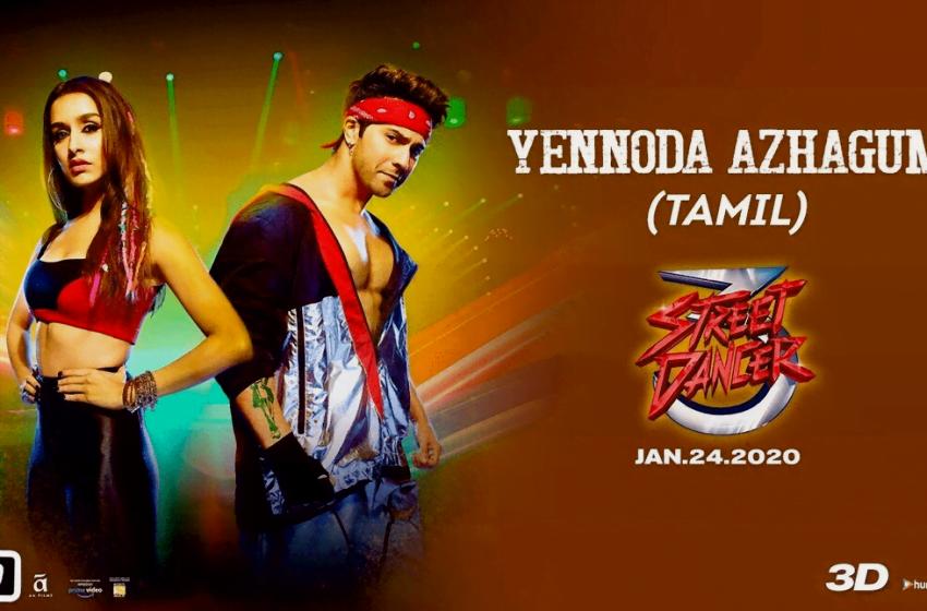 Yennoda Azhagum Song Lyrics – Street Dancer 3D
