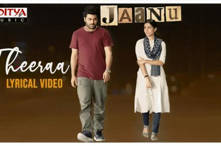 Theeraa Song Lyrics – Jaanu movie song lyrics