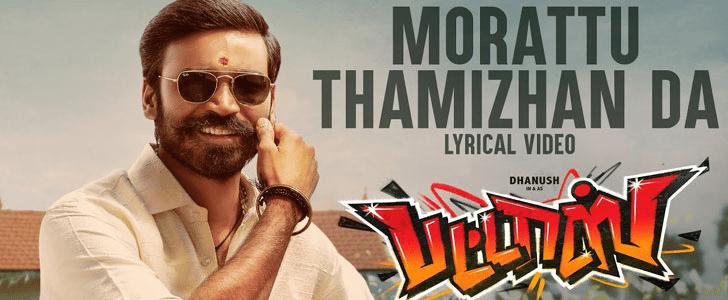 Morattu Thamizhan Da song lyrics – Pattas