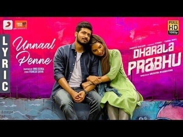 Unnaal Penne lyrics – Dharala Prabhu