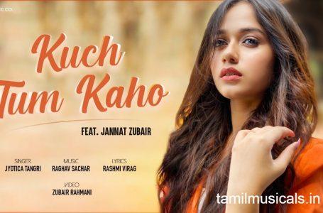 Kuch Tum Kaho Lyrics – Jyotica Tangri Ft. Jannat Zubair