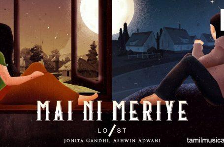 Mai Ni Meriye Song Lyrics – Lost Stories Ft. Jonita Gandhi & Ashwin Adwan