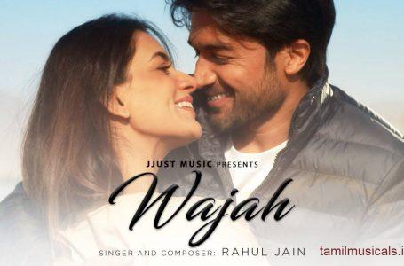 Wajah Lyrics – Rahul Jain Ft. Smriti Khanna & Gautam Gupta