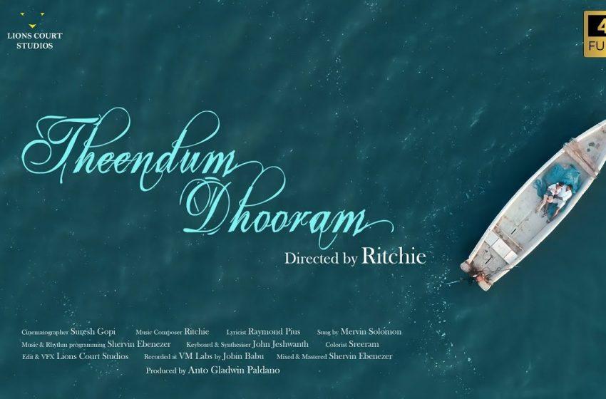 Theendum Dhooram Song Lyrics – Mervin Solomon