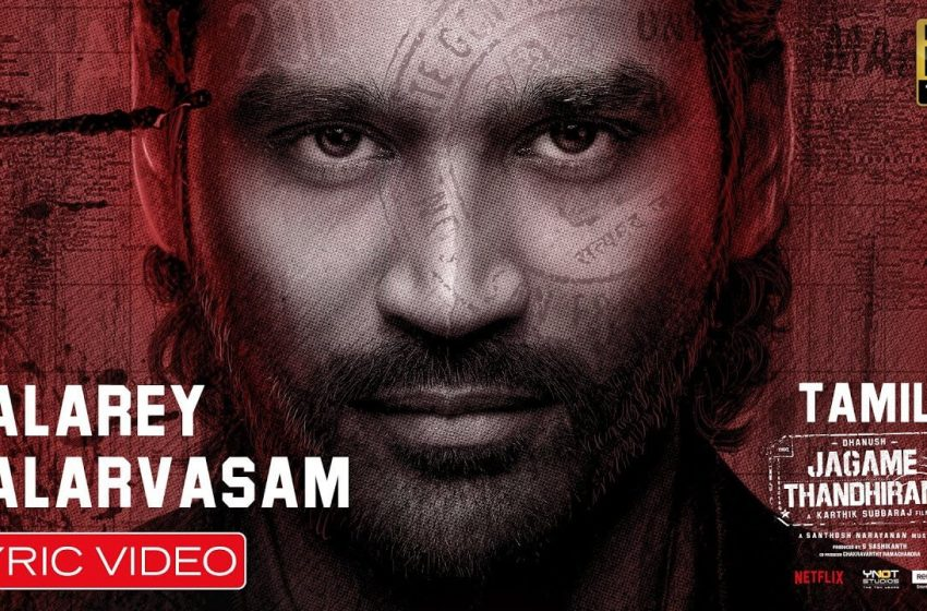 Kalarey Kalarvasam Song Lyrics – Jagame Thandhiram