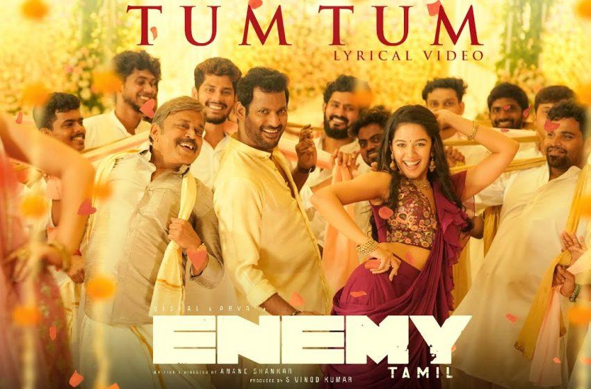 Tum Tum Song Lyrics – Enemy (Tamil)